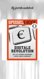 Spiegel - Digitale Revolution - Wie die Internet-Ökonomie unser Leben veränderte
