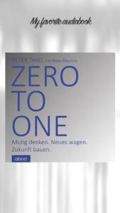 Peter Thiel - Zero to One - Mutig denken, neues wagen, Zukunft bauen