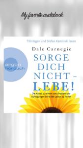 Dale Carnegie - Sorge dich nicht - Lebe!